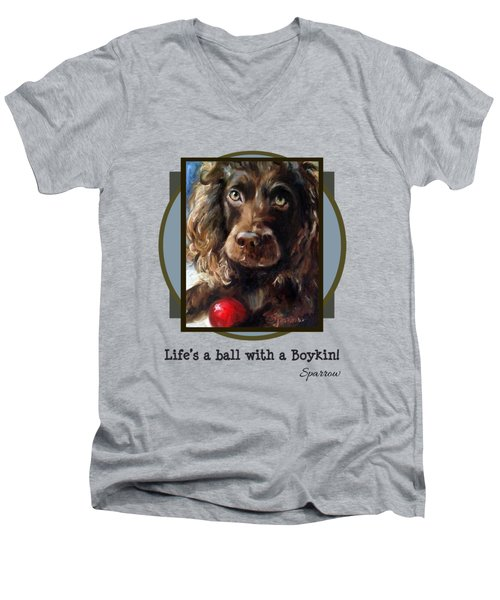 Life's A Ball With A Boykin Men's V-Neck T-Shirt