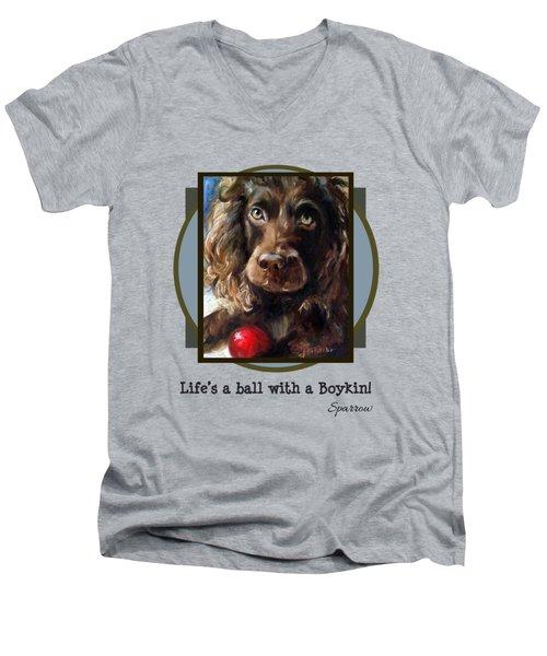 Life's A Ball With A Boykin Men's V-Neck T-Shirt