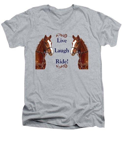 Live, Laugh, Ride Horse Men's V-Neck T-Shirt by Patricia Barmatz