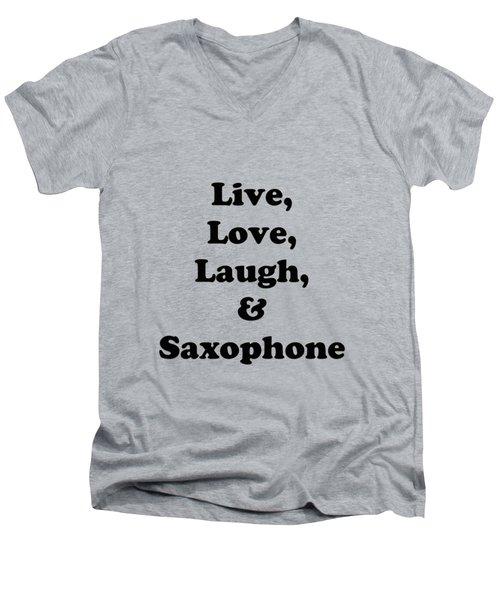 Live Love Laugh And Saxophone 5598.02 Men's V-Neck T-Shirt