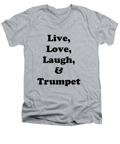 Live Love Laugh And Trumpet 5605.02 Men's V-Neck T-Shirt by M K  Miller