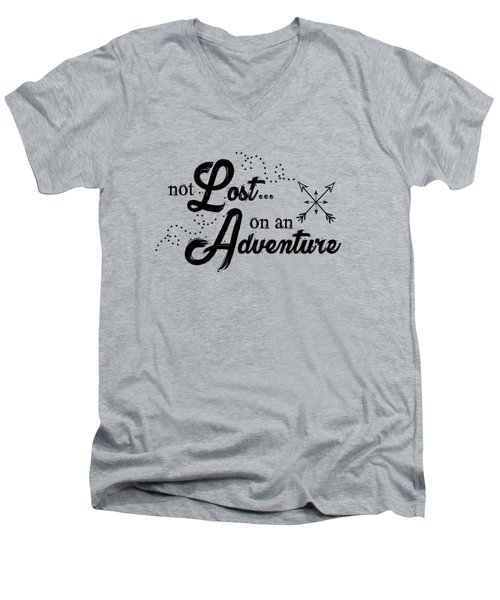Not Lost On An Adventure Men's V-Neck T-Shirt
