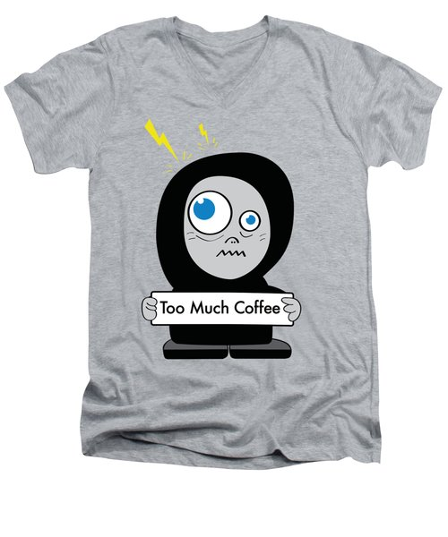 Not Too Much Coffee Men's V-Neck T-Shirt
