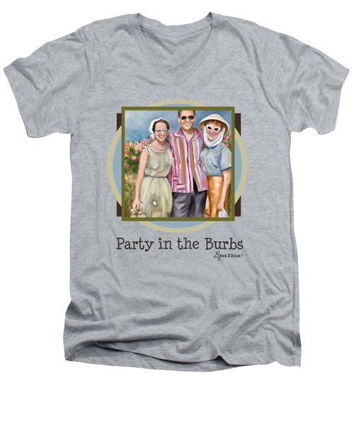 Party In The Burbs Men's V-Neck T-Shirt