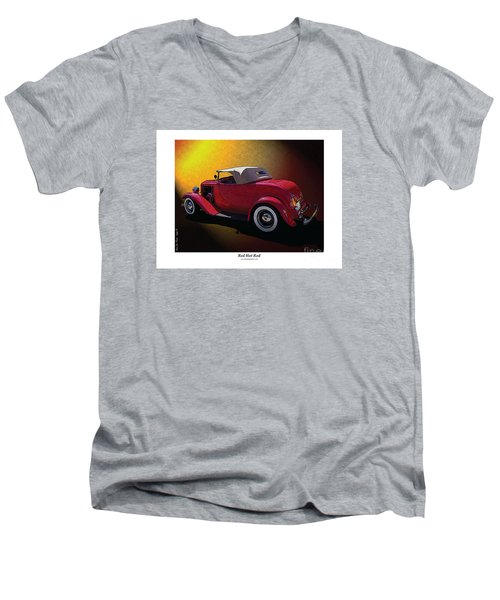Men's V-Neck T-Shirt featuring the photograph Red Hot Rod by Kenneth De Tore