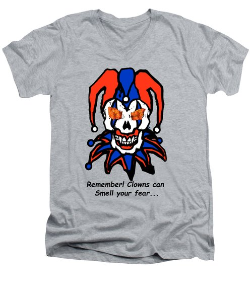 Remember Clowns Can Smell Your Fear Men's V-Neck T-Shirt