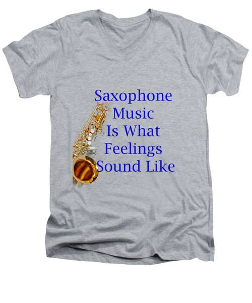 Saxophone Is What Feelings Sound Like 5580.02 Men's V-Neck T-Shirt by M K  Miller