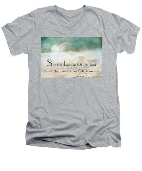 See The Light In Others Men's V-Neck T-Shirt