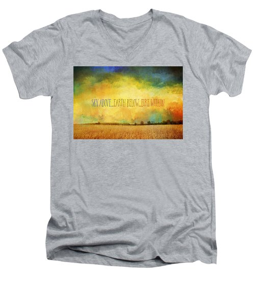 Sky Above Earth Below Fire Within Quote Farmland Landscape Men's V-Neck T-Shirt
