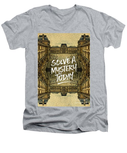 Solve A Mystery Today Louvre Museum Paris France Men's V-Neck T-Shirt