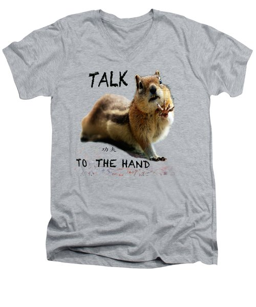 Talk To The Hand Men's V-Neck T-Shirt