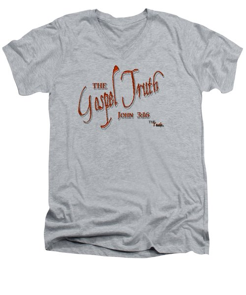 The Gospel Truth T Shirt Men's V-Neck T-Shirt