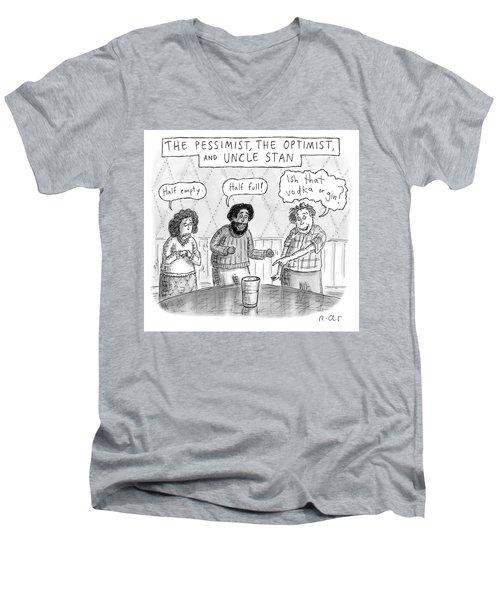 The Pessimist The Optimist And Uncle Stan Men's V-Neck T-Shirt