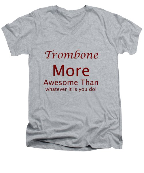 Trombones More Awesome Than You 5557.02 Men's V-Neck T-Shirt by M K  Miller