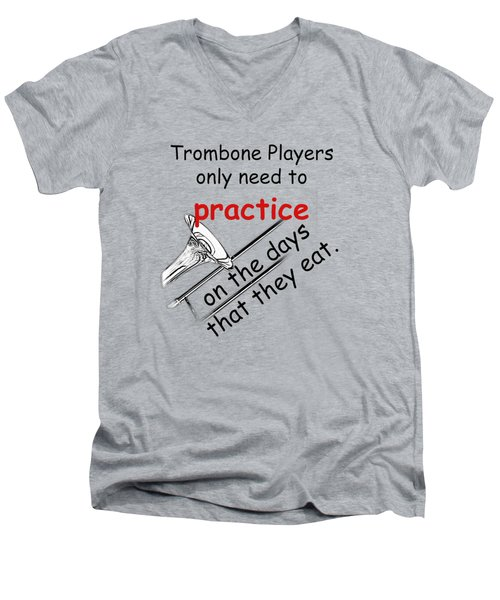 Trombones Practice When They Eat Men's V-Neck T-Shirt by M K  Miller