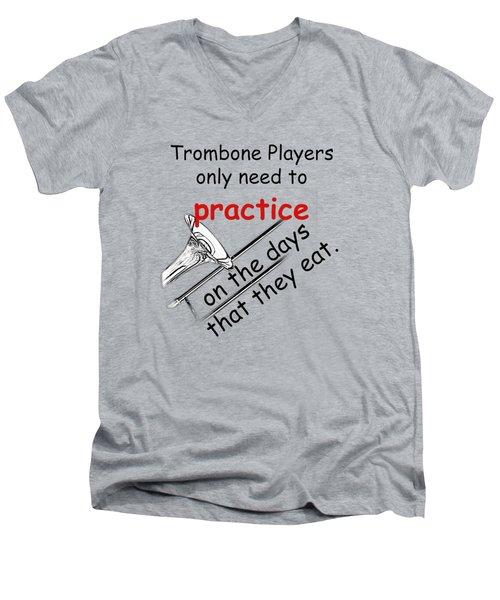 Trombones Practice When They Eat Men's V-Neck T-Shirt