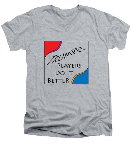 Trumpet Players Do It Better 5652.02 Men's V-Neck T-Shirt by M K  Miller