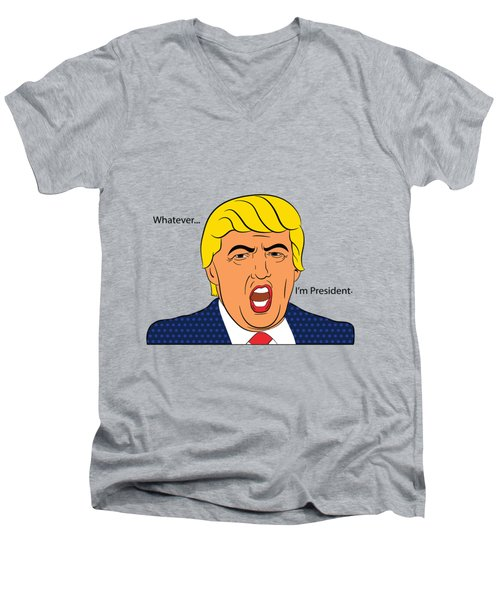 Whatever I'm President Men's V-Neck T-Shirt by Randi Fayat
