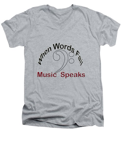 When Words Fail Music Speaks Men's V-Neck T-Shirt