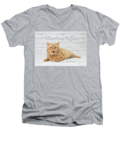 Where's My Coffee? Men's V-Neck T-Shirt