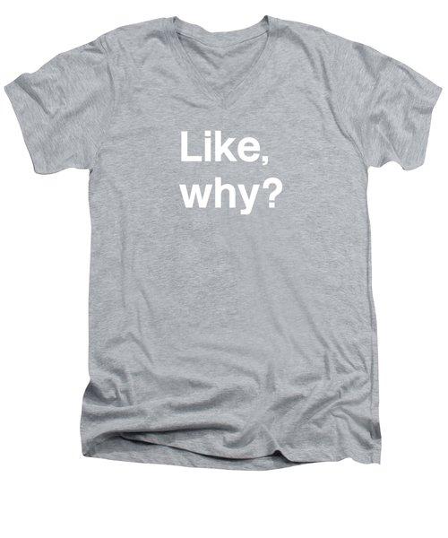 Why- Art By Linda Woods Men's V-Neck T-Shirt