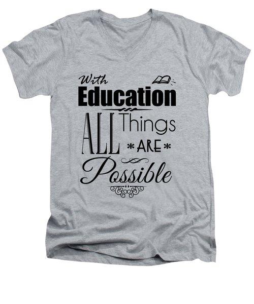 With Education Men's V-Neck T-Shirt
