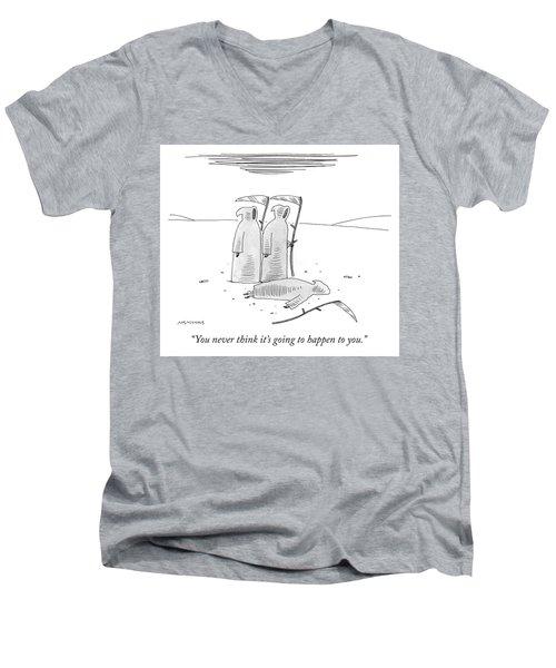 You Never Think Men's V-Neck T-Shirt