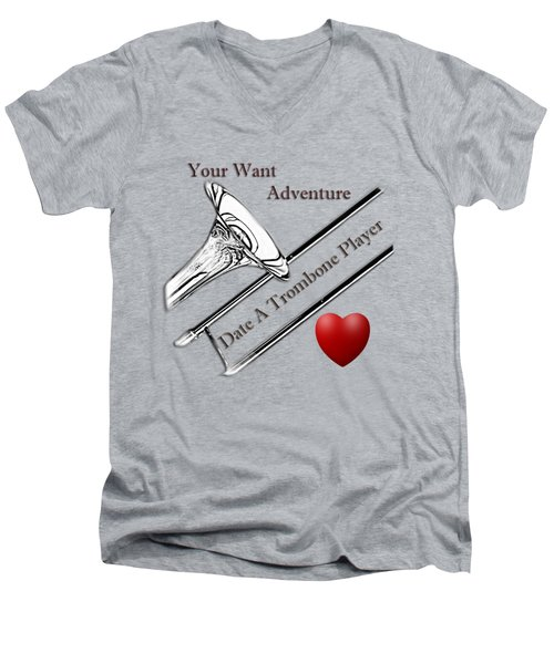 You Want Adventure Date A Trombone Player Men's V-Neck T-Shirt by M K  Miller