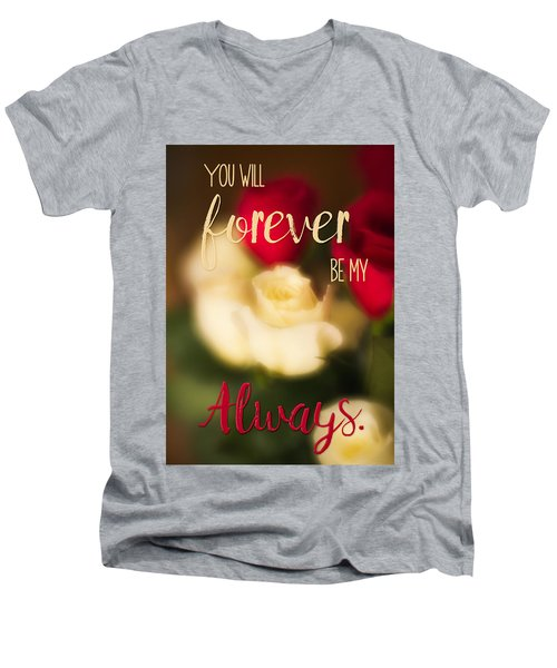 You Will Forever Be My Always Men's V-Neck T-Shirt