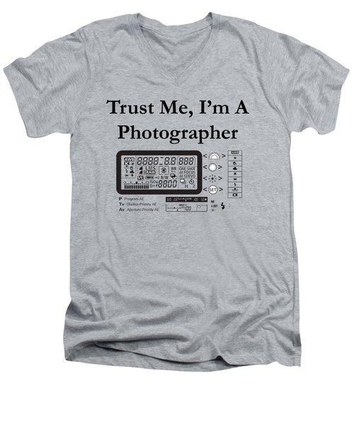 Trust Me I'm A Photographer Men's V-Neck T-Shirt