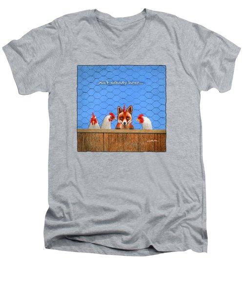Ain't Nobody Here... Men's V-Neck T-Shirt
