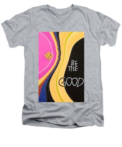 Be The Good Men's V-Neck T-Shirt