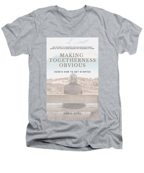 Making Togetherness Obvious Men's V-Neck T-Shirt