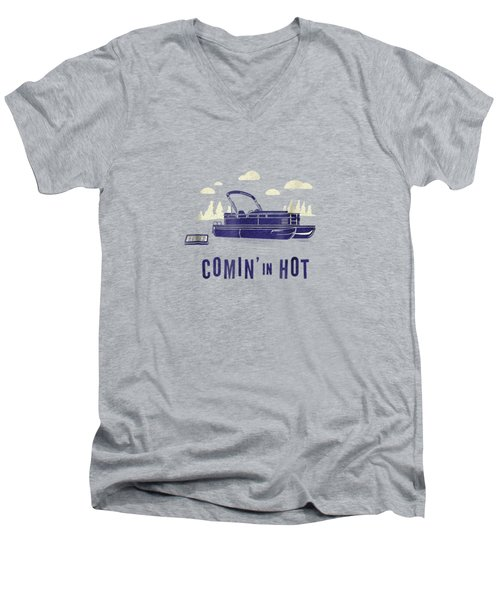 Pontoon Captain Shirt - Funny Comin' In Hot Boating Tee Men's V-Neck T-Shirt