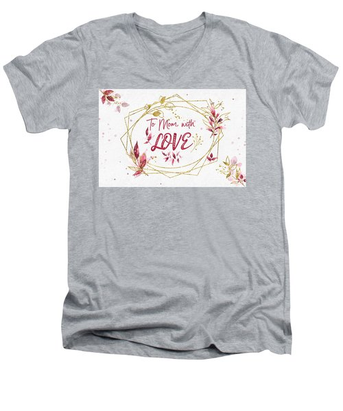 To Mom, With Love Men's V-Neck T-Shirt
