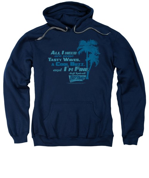 Fast Times Ridgemont High - All I Need Sweatshirt