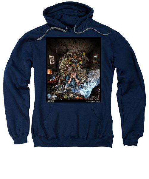 It Is Taking Over Sweatshirt