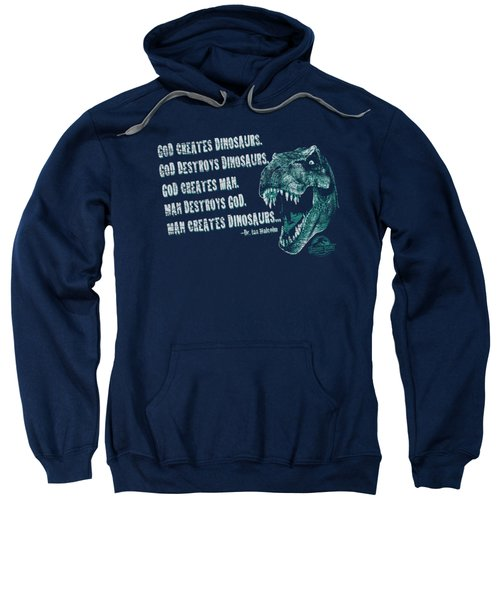 Jurassic Park - God Creates Dinosaurs Sweatshirt by Brand A