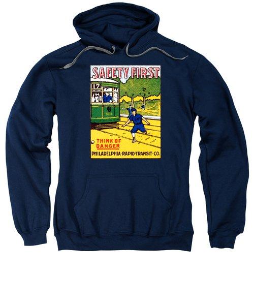 1915 Safety First In Philadelphia Sweatshirt