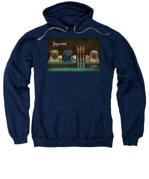 Pug Crawl... Sweatshirt