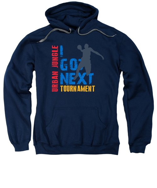 Basketball I Got Next 3 Sweatshirt