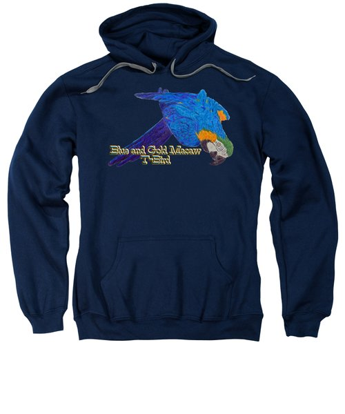 Blue And Gold Macaw Sweatshirt