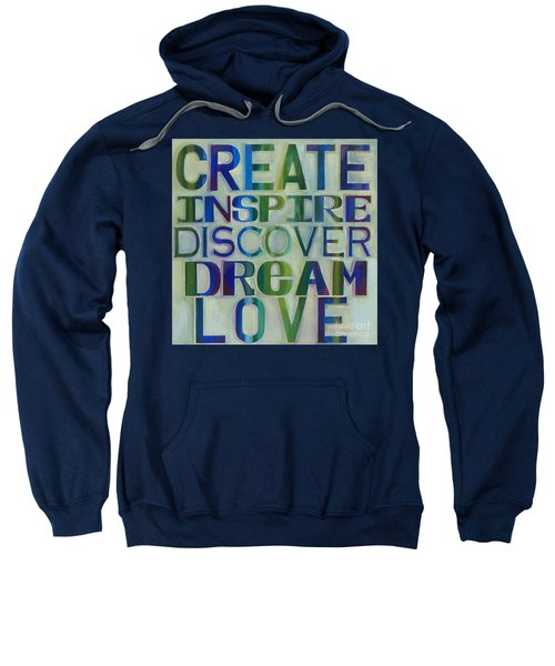 Sweatshirt featuring the painting Create Inspire Discover Dream Love by Carla Bank