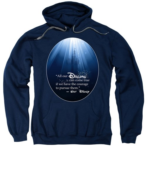 Dreams Can Come True Sweatshirt by Nancy Ingersoll