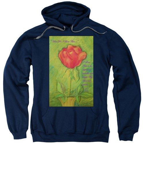 How Do I Love Thee ? Sweatshirt