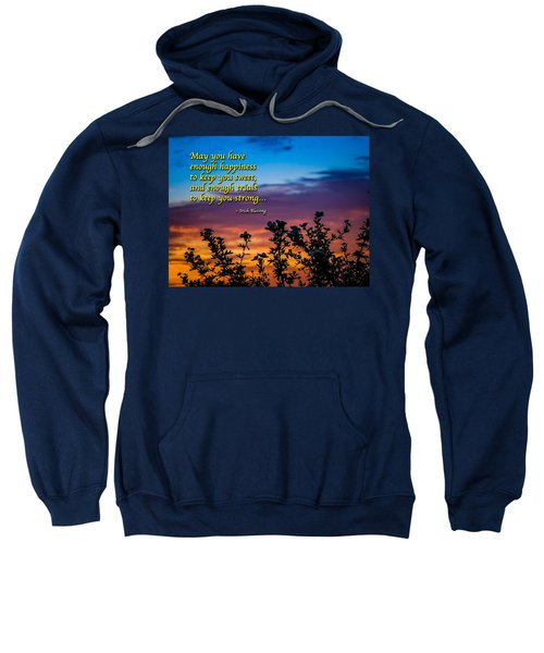 Sweatshirt featuring the photograph Irish Blessing-may You Have Enough Happiness... by James Truett
