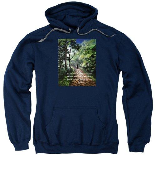 It's Your Road Sweatshirt
