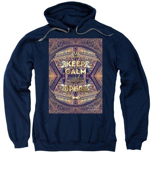 Keep Calm And Go To The Opera Garnier Paris Sweatshirt
