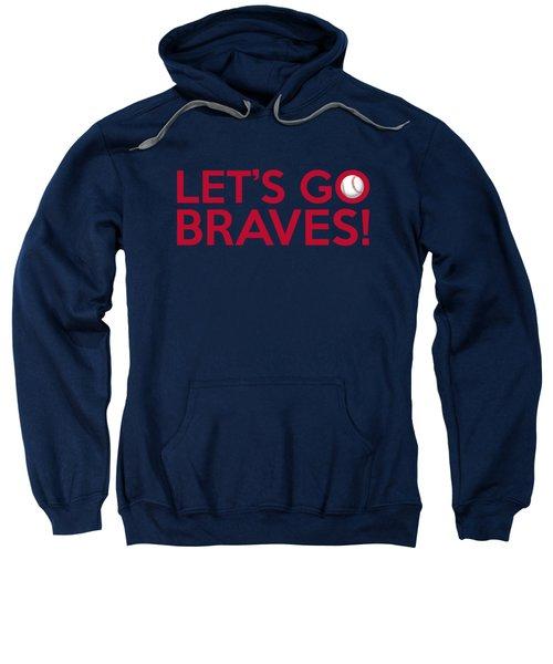 Let's Go Braves Sweatshirt by Florian Rodarte