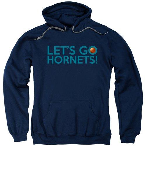 Let's Go Hornets Sweatshirt